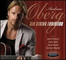 Six String Evolution - CD Audio di Andreas Oberg