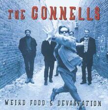 Weird Food & Devastation - CD Audio di Connells
