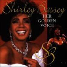 Her Golden Voice - CD Audio di Shirley Bassey