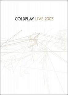 Coldplay. Live 2003 - DVD