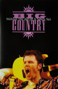 Live Without the Aid of a Safety Net - CD Audio di Big Country