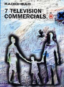 Radiohead. 7 Television Commercial - DVD