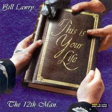Bill Lawry... This Is Your Life - CD Audio di 12th Man