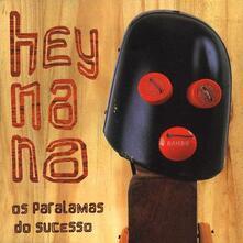 Hey Na na - CD Audio di Os Paralamas do Sucesso