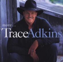 More - CD Audio di Trace Adkins