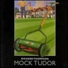 Mock Tudor - CD Audio di Richard Thompson