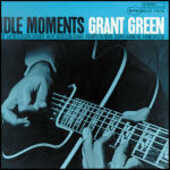 CD Idle Moments Grant Green