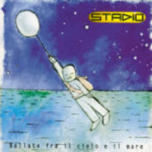 Ballate fra il cielo e il mare - CD Audio di Stadio