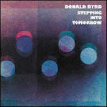 Stepping into Tomorrow - CD Audio di Donald Byrd