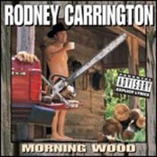 Morning Wood - CD Audio di Rodney Carrington