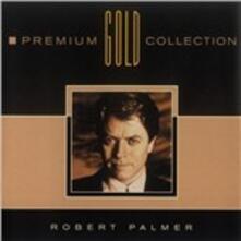 Premium Gold Collection - CD Audio di Robert Palmer