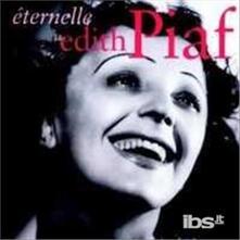 Eternelle: Best Of Edith Piaf - CD Audio di Edith Piaf