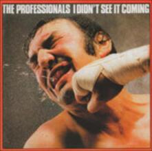 I Didn't See it Coming - CD Audio di Professionals