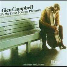 By the Time I Get to Phoenix - CD Audio di Glen Campbell