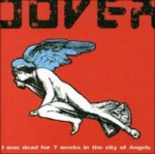 I Was Dead for 7 Weeks - CD Audio di Dover