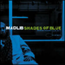 Shades of Blue: Madlib Invades Blue Note - CD Audio di Madlib