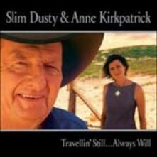 Travellin' Still... Always Will - CD Audio di Slim Dusty