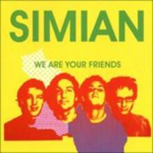 We Are Your Friends - CD Audio di Simian