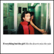Like the Deserts Miss the Rain (Best + 1 inedito) - CD Audio di Everything but the Girl