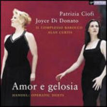 Amor e gelosia: Duetti d'opera - CD Audio di Patrizia Ciofi,Joyce Di Donato,Alan Curtis,Georg Friedrich Händel,Complesso Barocco