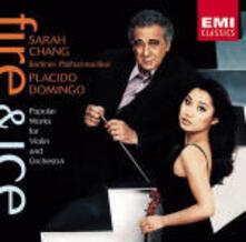 Fire & Ice - CD Audio di Placido Domingo,Sarah Chang,Berliner Philharmoniker