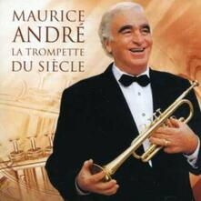 La Trompette Du Siècle - CD Audio di Maurice André