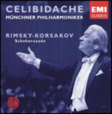 Sheherazade - CD Audio di Sergiu Celibidache,Nikolai Rimsky-Korsakov,Münchner Philharmoniker