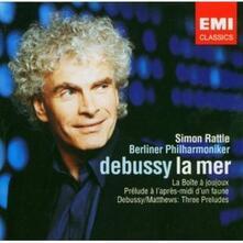 La mer - La Boite à joujoux - Prelude à l'après-midi d'un faune - 3 Preludes - CD Audio di Claude Debussy,Berliner Philharmoniker,Simon Rattle