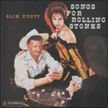 Songs for Rolling Stones - CD Audio di Slim Dusty