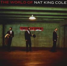 The World of Nat King Cole - CD Audio di Nat King Cole