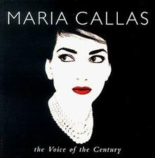 The Voice of the Century - CD Audio di Maria Callas