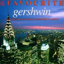 Favourite Gershwin - CD Audio di George Gershwin