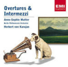 Ouvertures e Intermezzi - CD Audio di Herbert Von Karajan,Anne-Sophie Mutter,Berliner Philharmoniker