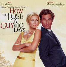 How to Lose a Guy in 10 Days (Colonna Sonora) - CD Audio