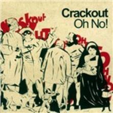 Oh No - Vinile LP di Crackout