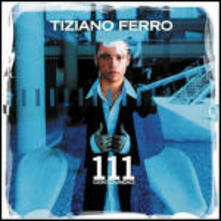 111 - CD Audio di Tiziano Ferro