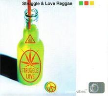 Struggle and Love Reggae - CD Audio