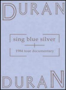 Duran Duran. Sing Blue Silver di Michael C. Collins,Russell Mulcahy - DVD