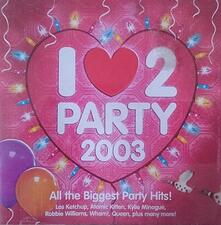 I Love 2 Party 2003 - CD Audio