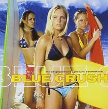 Blue Crush (Colonna Sonora) - CD Audio