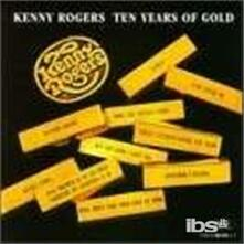 Ten Years of Gold - CD Audio di Kenny Rogers