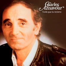 Que tu reviens - CD Audio di Charles Aznavour