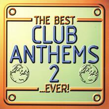 Best Club Anthems Ever 2 - CD Audio