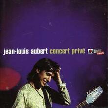 Concert Prive - CD Audio di Jean Louis Aubert