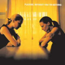 Without you I'm Nothing - CD Audio di Placebo