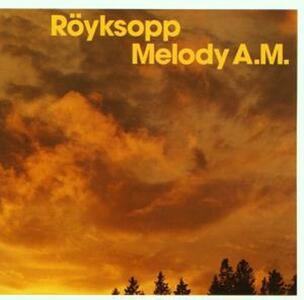 Melody A.M. - CD Audio di Röyksopp