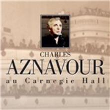 Au Carnegie Hall - CD Audio di Charles Aznavour