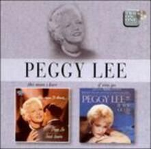 The Man I Love-If You go - CD Audio di Peggy Lee