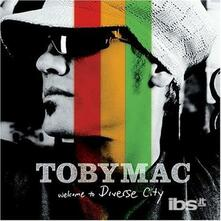 Welcome to Diverse City - CD Audio di Tobymac