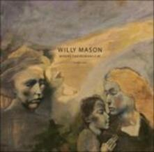 Where the Humans Eat - CD Audio di Willy Mason